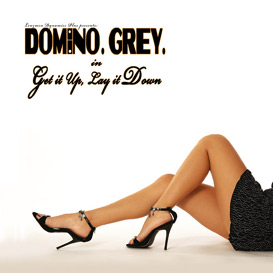 Album Cover: Domino Grey Get it Up, lay it Down