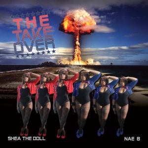 Download Shea the Doll Nae B The Take Over album