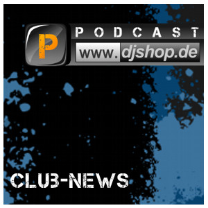 Djshop.de Club News Episode 43