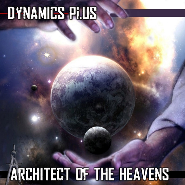Dynamics Plus Architect of the Heavens